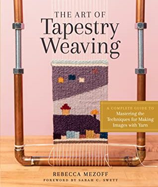THE ART OF TAPESTRY WEAVING – BOOK REVIEW